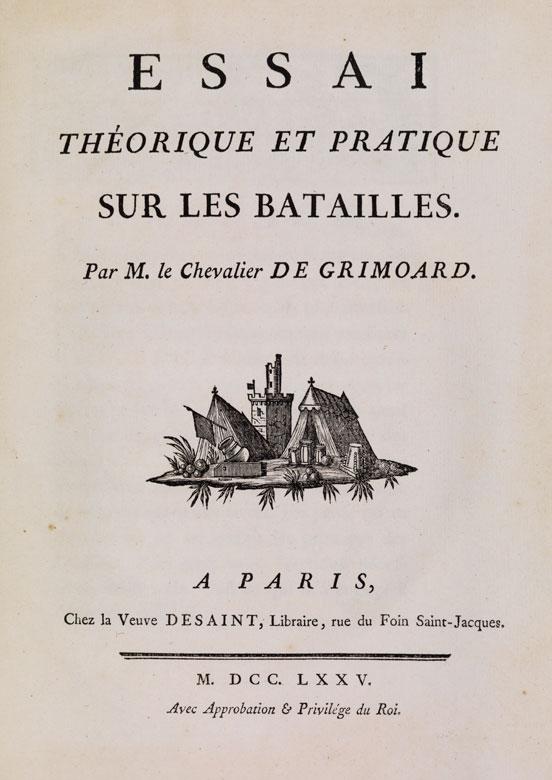 Grimoard, (Philippe-Henri) de. Essai théorique et pratique sur les batailles.